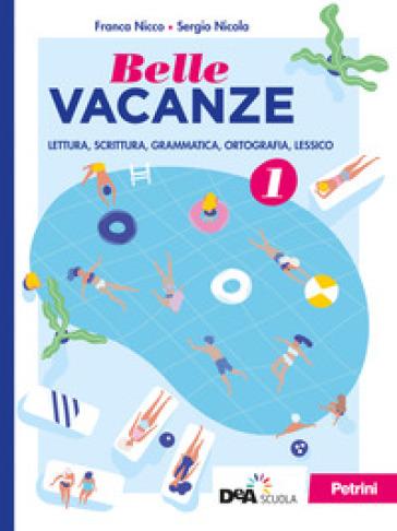 Belle vacanze. Per la Scuola media. Con e-book. Con espansione online. 1. - Sergio Nicola  