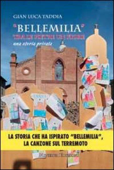 «Bellemilia». Tra le pietre un fiore. Una storia privata - Gian Luca Taddia  