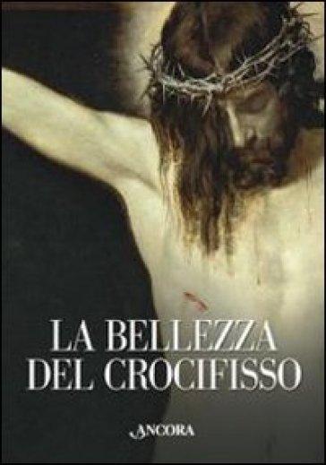 Bellezza del crocifisso (La) - Rita Capurro |