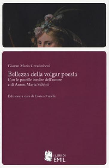 Bellezza della volgar poesia - Giovan Mario Crescimbeni |