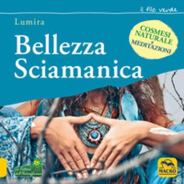 Bellezza sciamanica - Lumira |