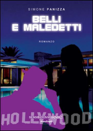 Belli e maledetti - Simone Panizza |