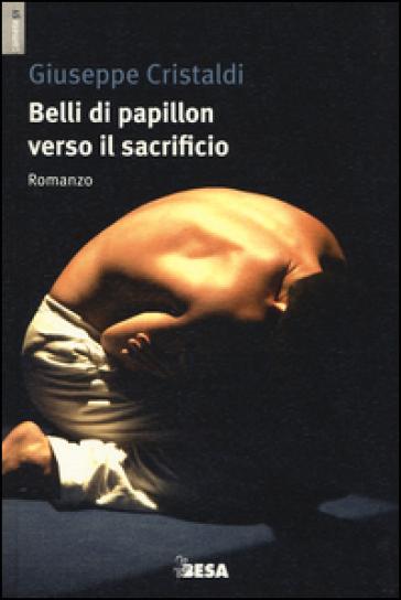 Belli di papillon verso il sacrificio - Giuseppe Cristaldi | Jonathanterrington.com