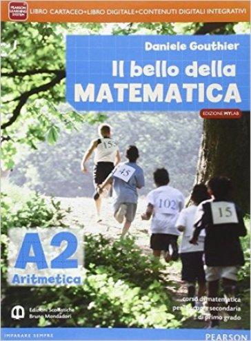 Bello della matematica. Ediz. mylab tematica. Per la Scuola media. Con e-book. Con espansione online. 2: Aritmetica-Geometria-Quaderno - Daniele Gouthier  