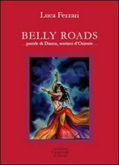 Belly roads... Parole di danza, sentieri d