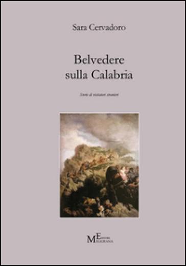 Belvedere sulla Calabria. Storie di visitatori stranieri - Sara Cervadoro   Kritjur.org