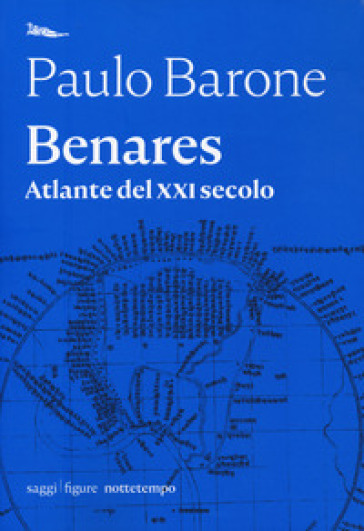 Benares. Atlante del XXI secolo - Paulo Barone |