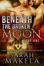 Beneath the Broken Moon: Part One