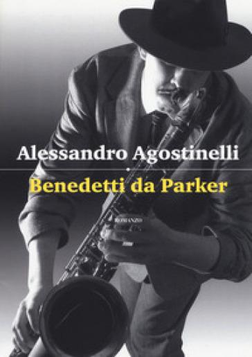 Benedetti da Parker - Alessandro Agostinelli | Kritjur.org