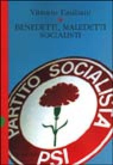 Benedetti, maledetti socialisti - Vittorio Emiliani | Kritjur.org