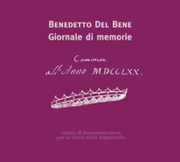 Benedetto Del Bene. Giornale di memorie - A. Brugnoli |