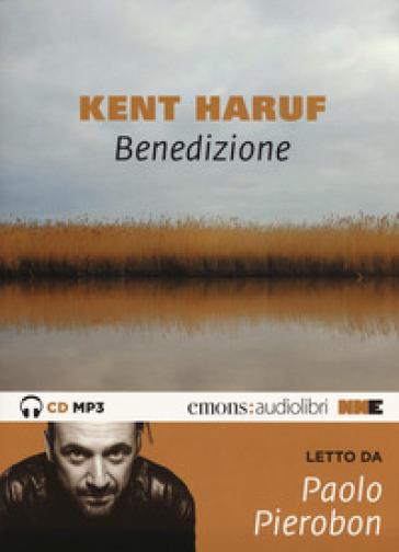 Benedizione. Trilogia della pianura letto da Paolo Pierobon. Audiolibro. CD Audio formato MP3. Con mappa. Audiolibro. CD Audio formato MP3. Ediz. integrale - Kent Haruf  