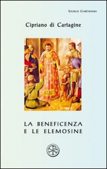 Beneficenza e le elemosine. De opere et eleemosynis (La) - Cipriano di Cartagine (san)  