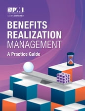Benefits Realization Management: A Practice Guide