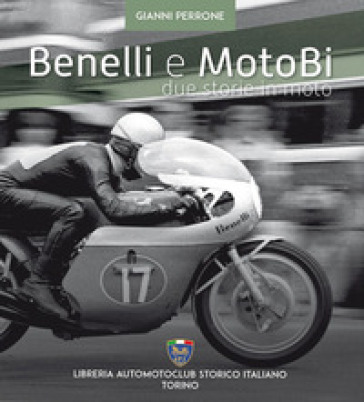 Benelli e motoBi. Due storie in moto - Gianni Perrone | Thecosgala.com