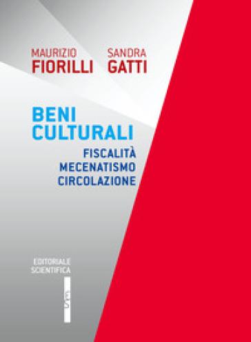 Beni culturali. Fiscalità mecenatismo circolazione - Maurizio Fiorilli | Ericsfund.org