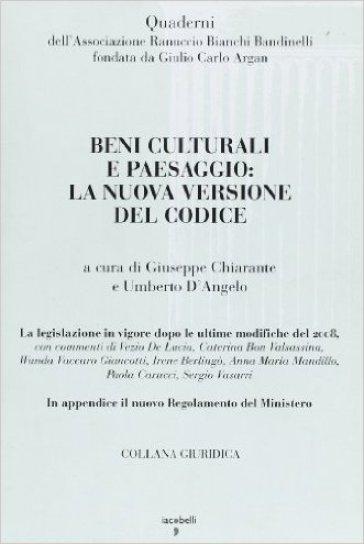 Beni culturali e paesaggio: la nuova versione del codice - G. Chiarante  