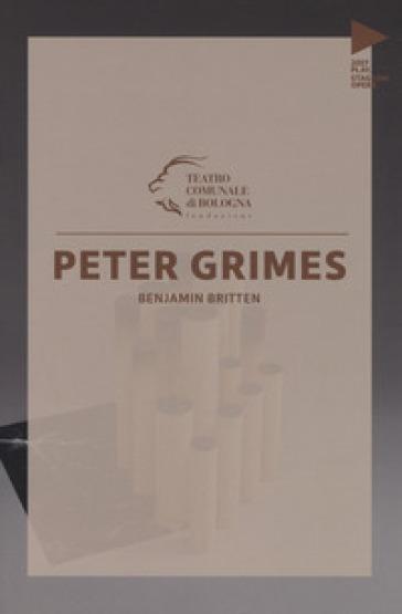 Benjamin Britten. Peter Grimes. Testo inglese a fronte - F. Tessitore  