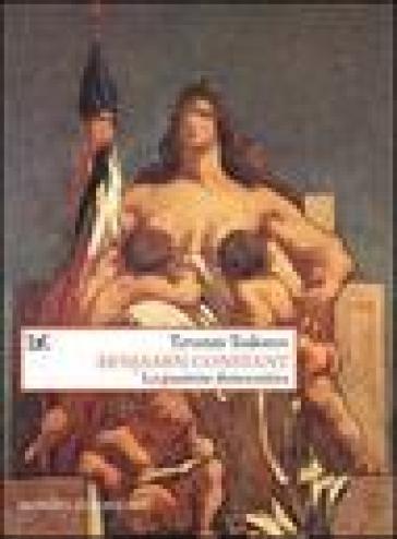 Benjamin Constant. La passione democratica - Tzvetan Todorov | Jonathanterrington.com
