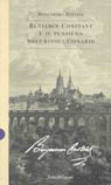 Benjamin Constant e il pensiero postrivoluzionario - Biancamaria Fontana |