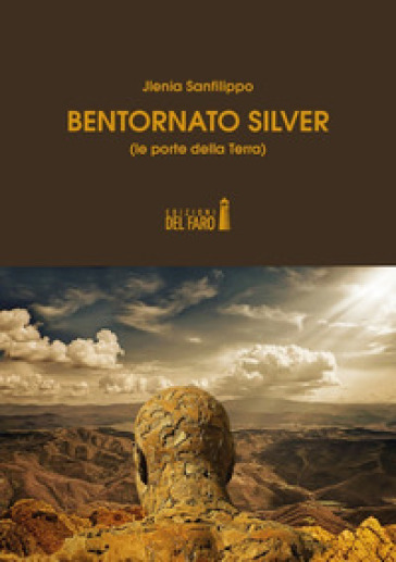 Bentornato Silver (le porte della Terra) - Jlenia Sanfilippo |