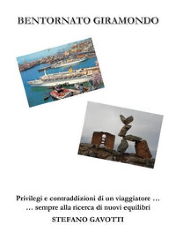 Bentornato giramondo - Stefano Gavotti |