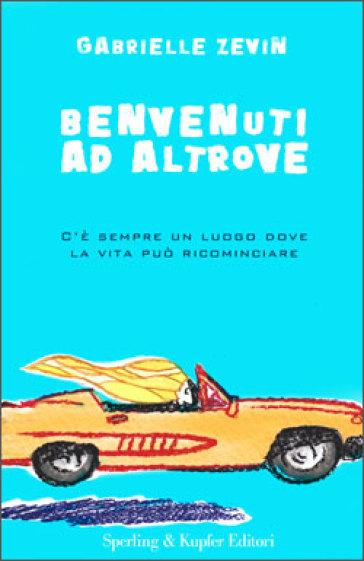 Benvenuti ad Altrove - Gabrielle Zevin - Libro - Mondadori Store