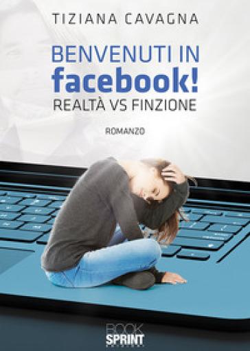 Benvenuti in Facebook! - Tiziana Cavagna  