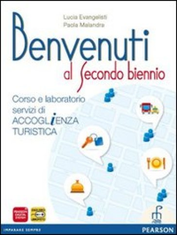 Benvenuti al secondo biennio. Con espansione online. Per gli Ist. professionali - Lucia Evangelista |