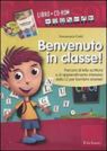 Benvenuto in classe! Kit. Con CD-ROM - Annamaria Gatti | Ericsfund.org