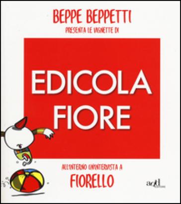 Beppe Beppetti presenta le vignette di Edicola Fiore - Beppe Beppetti |