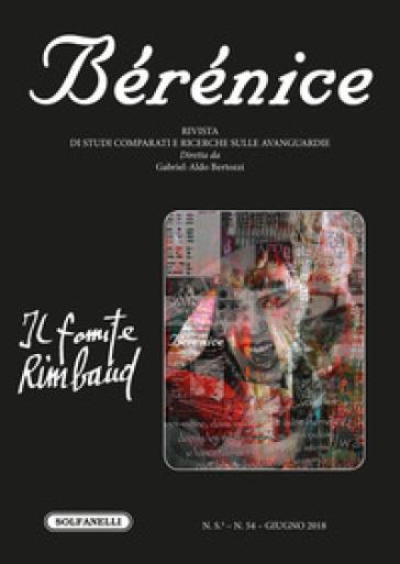 Bérénice. Il fomite Rimbaud. 54. - G. A. Bertozzi |