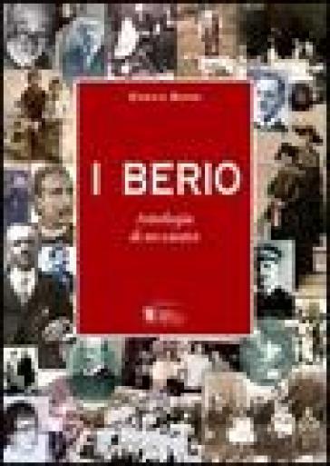 I Berio. Antologia di un casato - Enrico Berio |
