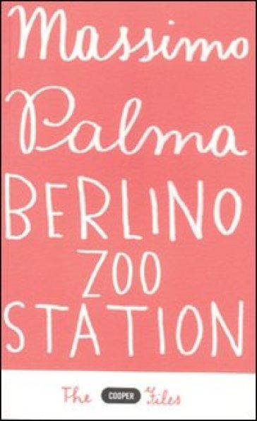 Berlino Zoo station - Massimo Palma | Ericsfund.org
