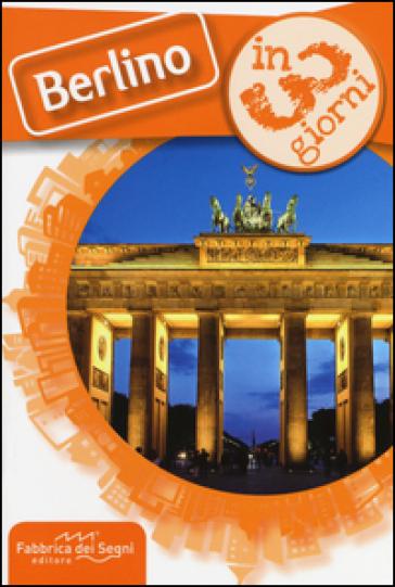 Berlino in 3 giorni - Luca Solina |