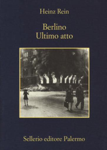 Berlino ultimo atto - Heinz Rein   Rochesterscifianimecon.com