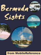 Bermuda Sights: a travel guide to the top 16+ attractions in Bermuda (Mobi Sights)