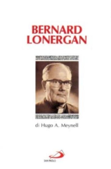 Bernard Lonergan - Hugo A. Meynell |