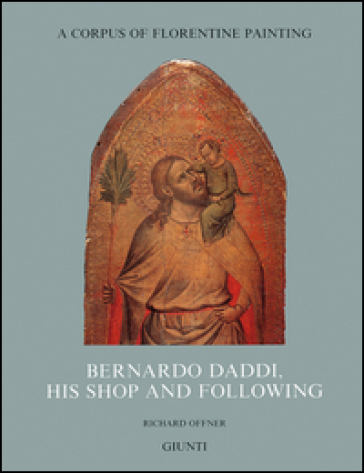 Bernardo Daddi, his shop and following. 4.
