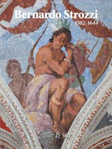 Bernardo Strozzi (1582-1644). La conquista del colore. Ediz. illustrata - Alberto Orlando | Thecosgala.com