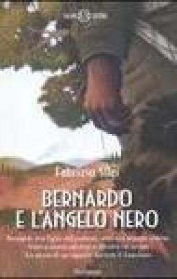 Bernardo e l'angelo nero - Fabrizio Silei  