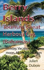 Berry Islands Tourism, Great Harbour Cay, (Bahamas)