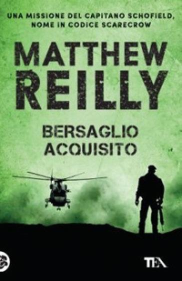 Bersaglio acquisito - Matthew Reilly | Rochesterscifianimecon.com