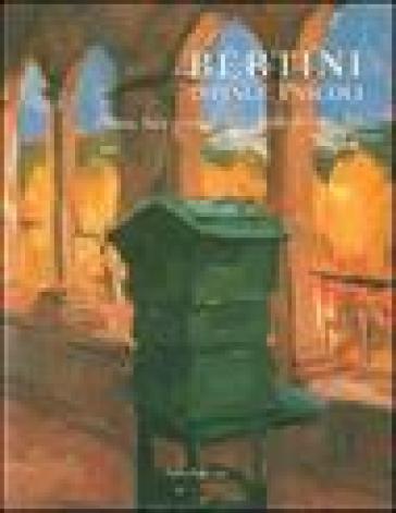 Bertini dipinge Pascoli. Poesia, luce e colore nella valle del Serchio. Catalogo della mostra (Barga, 14 luglio-2 settembre 2007). Ediz. italiana e inglese - G. Faccenda |