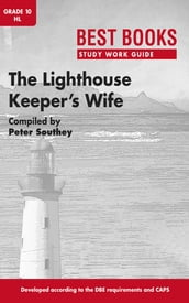 Best Books Study Work Guide: The Lighthouse Keeper s Wife Gr 10 HL