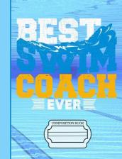 Best Swim Coach Ever Composition Notebook