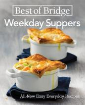 Best of Bridge Weekday Suppers: All New Easy Everyday Recipes