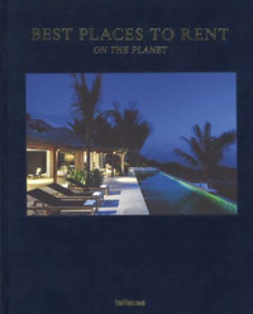 Best places to rent on the planet. Ediz. inglese, tedesca e francese - Simone Bischoff |