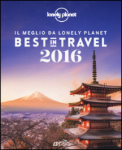 Best in travel 2016. Il meglio da Lonely Planet