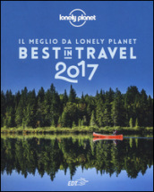 Best in travel 2017. Il meglio da Lonely Planet